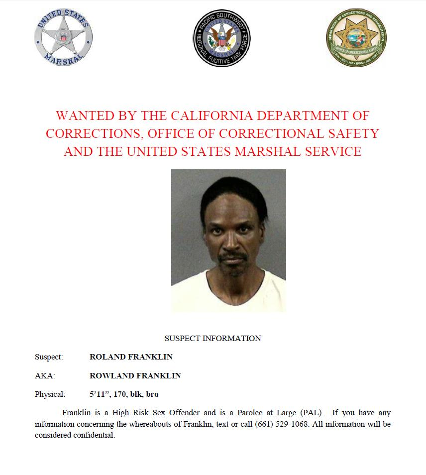 Roland Franklin is wanted by the California Department of Corrections and Rehabilitation, Office of Correctional Safety and the U.S. Marshals Service. Call or text with confidential tips to (661) 529-1068.