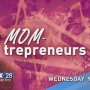 SPECIAL REPORT: Momtrepreneurs part two