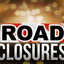 TRAFFIC ALERT: Major highway construction closures this weekend
