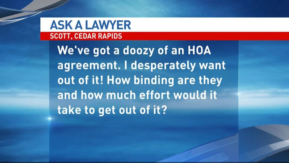 Ask A Lawyer Getting Out Of An Hoa Agreement Kgan