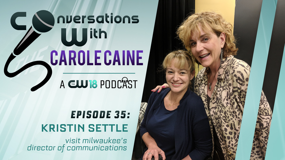 Conversations with Carole Caine| Episode 35: Visit Milwaukee Fall