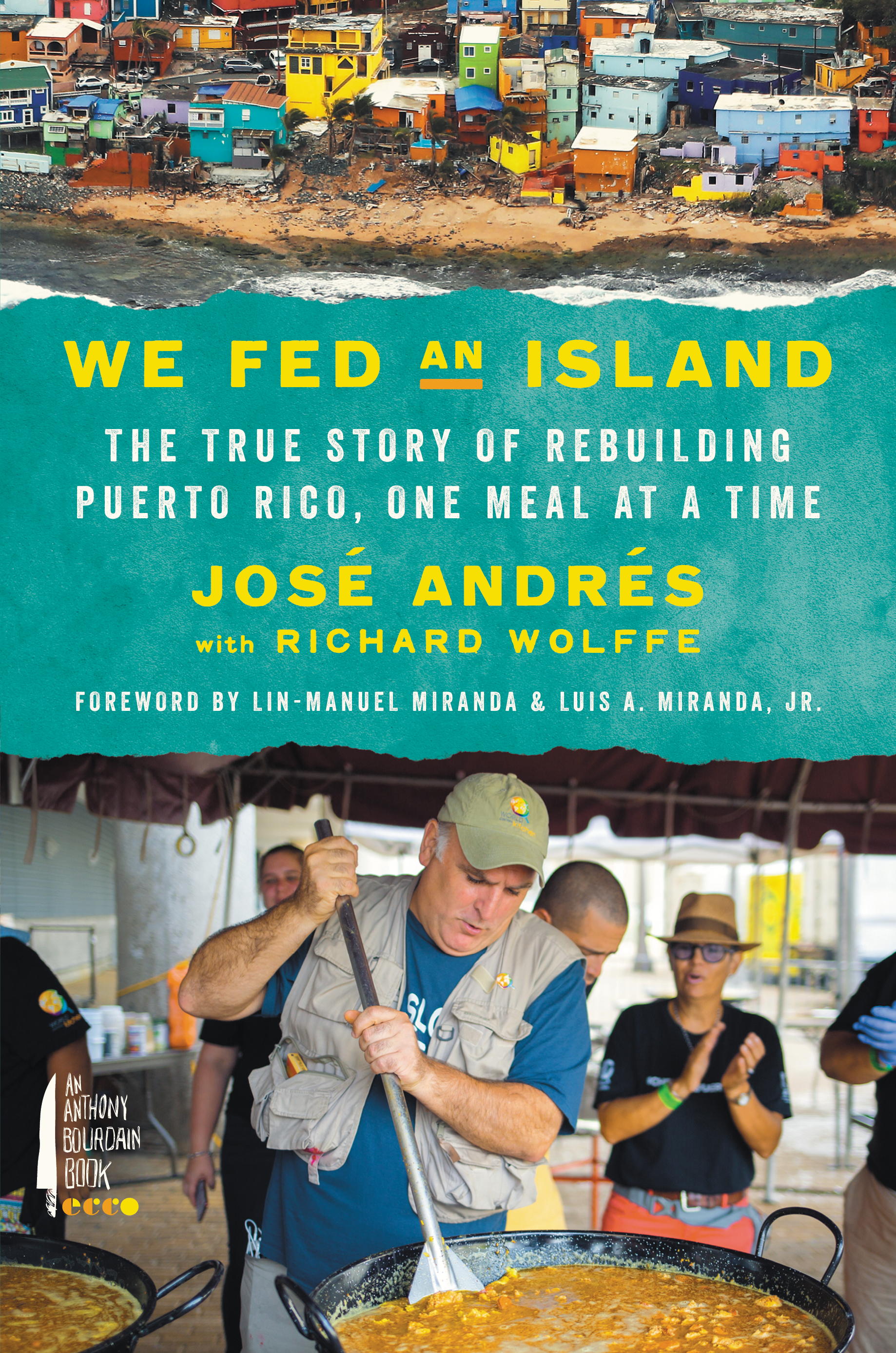 """We Fed an Island: The True Story of Rebuilding Puerto Rico, One Meal at a Time"" by{ }José Andrés (Image: Courtesy{ }Anthony Bourdain/Ecco)"